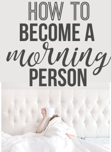 Become A Morning Person    Easy Ways to Better Your Life in Just One Week; useful tips and to transform your life. Ways to harness your positivity and pursue your dreams. Improve your mindset to achieve your goals. {Self Help, Advice, Life Coaching}