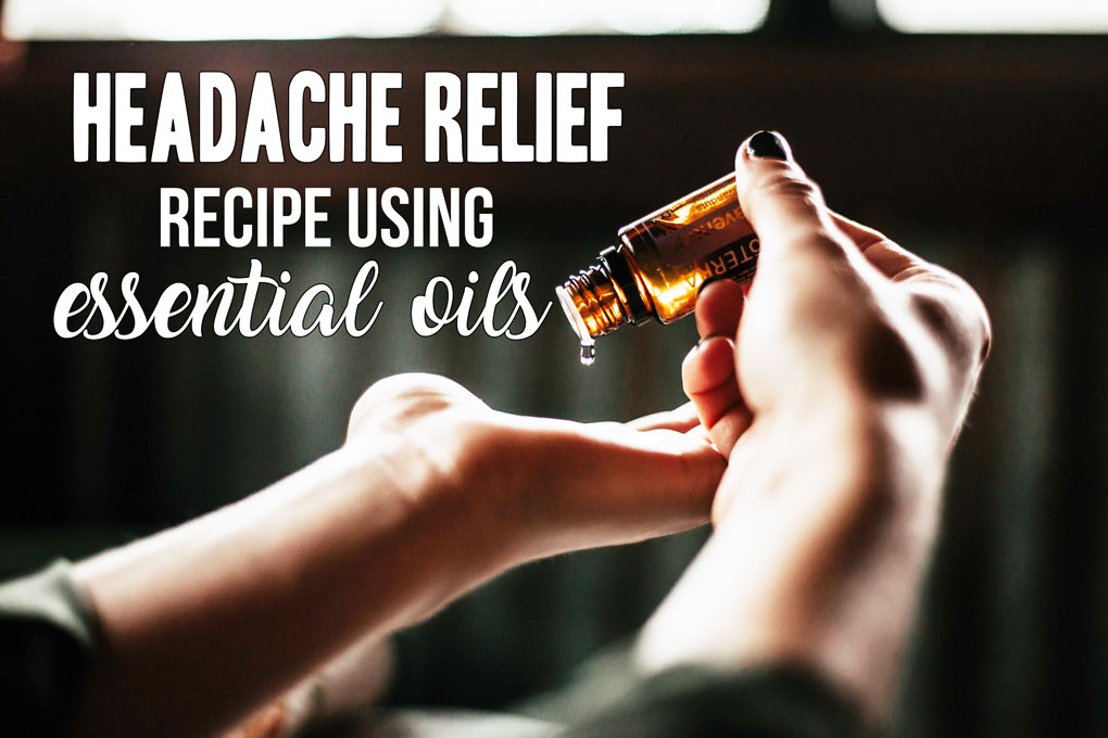 Headache Relief using Essential Oils; A recipe of essential oils that will reduce or completely eliminate your headache or migraine. #essentialoils #headacherelief #headachecure || Nikki's Plate