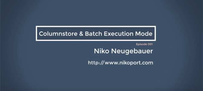 "Announcing ""Columnstore & Batch Execution Mode"" Channel"