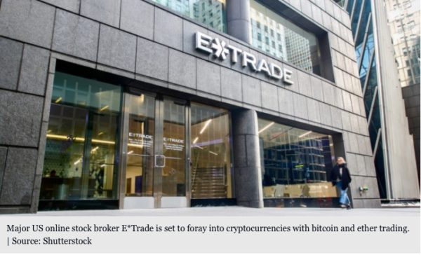US Stock Brokerage E*Trade Strokes Excitement with Rumored Ether, Bitcoin Trading