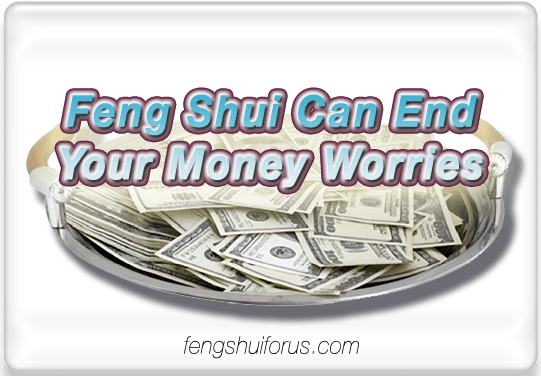 Feng-Shui-Can-End-Your-Money-Worries