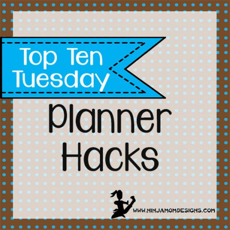 top ten tues planner hacks