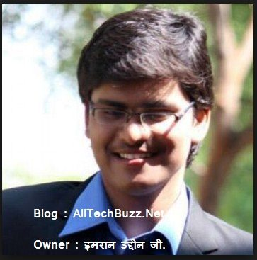 Top 10 Best Indian Bloggers, Blog, & Earning  Everything - AllTechBuzz.Net, Imran Uddin - Nirajforhelp.com