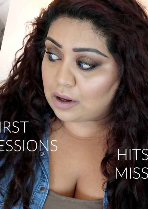TESTING NEW MAKEUP – FIRST IMPRESSIONS, HITS & MISSES