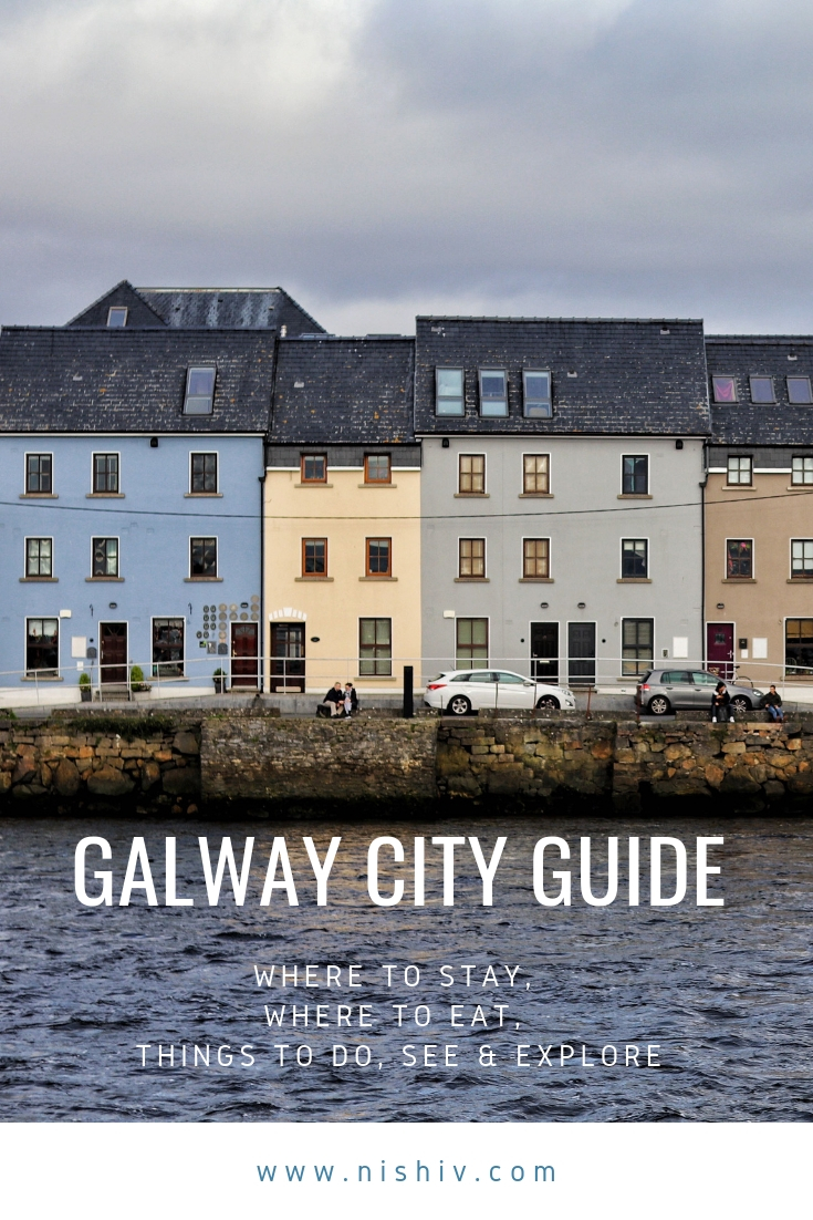 GALWAY CITY GUIDE, #NISHITRAVELS, NISHI V, WWW.NISHIV.COM, WHERE TO STAY IN GALWAY, THINGS TO DO IN GALWAY