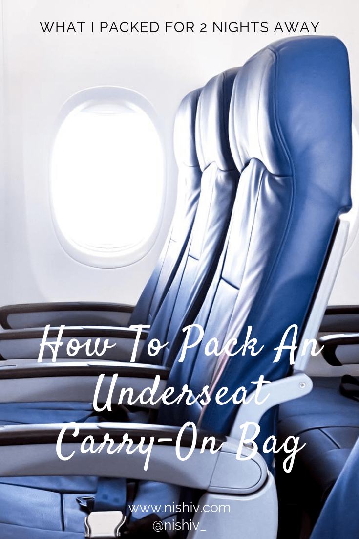 How To Pack An Underseat Carry-On Bag For A Short Trip, What I packed for 2 nights away, nishi v, www.nishiv.com #travel #traveltips