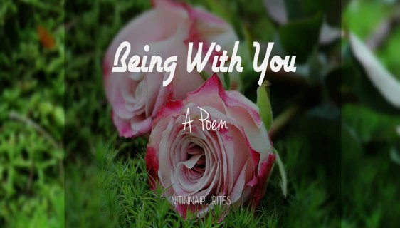 Being With You - A Poem by Nitin
