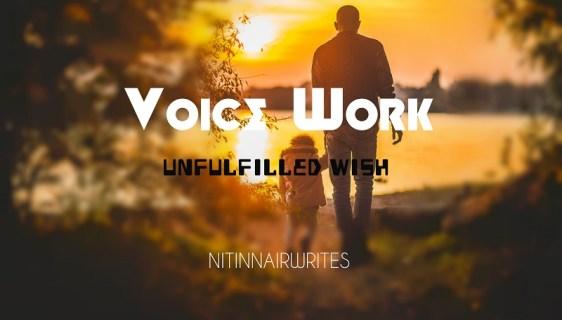 Voice Work - Unfilled Wish - NitinNairWrites