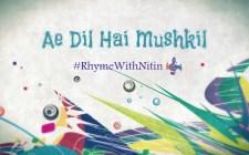 """Ae Dil Hai Mushkil"" - RhymeWithNitin"