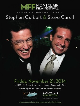 Stephen Colbert and Steve Carell will join forces in November for a Montclair Film Festival fundraiser.