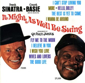 """""""It Might As Well Be Swing,"""" a 1964 album teaming Frank Sinatra with Count Basie and His Orchestra, features """"Fly Me to the Moon."""""""