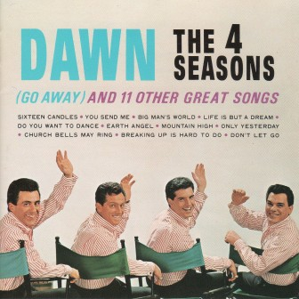 "The cover of the 1964 Four Seasons album, "" 'Dawn (Go Away)' and 11 Other Great Songs."""