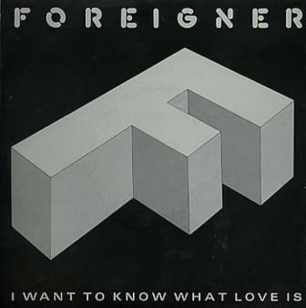 """The cover of Foreigner's 1984 single, """"I Want to Know What Love Is."""""""
