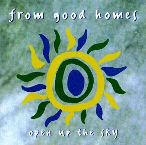 """The cover of From Good Homes' 1994 album, """"Open Up the Sky."""""""