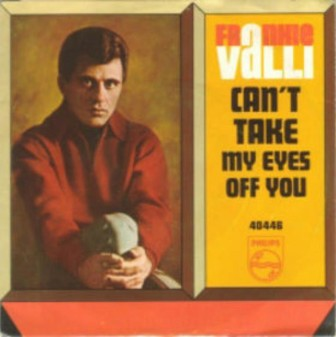"The cover of the 1967 Frankie Valli single, ""Can't Take My Eyes Off You."""