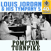 "Louis Jordan and His Tympani 5 recorded ""Pompton Turnpike"" ion 1940."