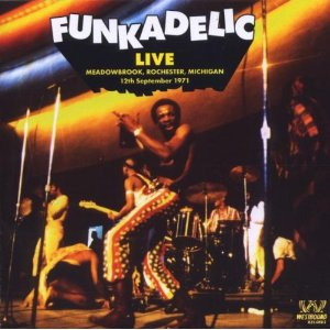 "The cover of the Funkadelic album, ""Live: Meadowbrook, Rochester, Michigan – 12th September 1971."""