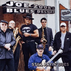 "The cover of Joe Zook and Blues Deluxe's 2004 album, ""Still Payin' Dues."""