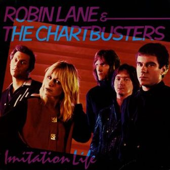 "The title of the 1981 Robin Lane & the Chartbusters album, ""Imitation Life."""