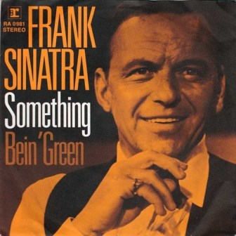 "Frank Sinatra released The Beatles' ""Something"" as a single in 1970."