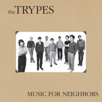 "The cover of the 2012 Trypes album, ""Music for Neighbors."""