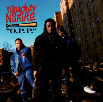 "The cover of Naughty by Nature's 1991 hit, ""O.P.P."""
