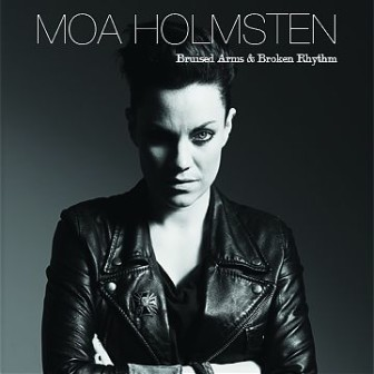 """The cover of Moa Holmsten's album, """"Bruised Arms & Broken Rhythm."""""""