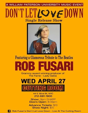 "Rob Fusari will perform his new single ""Don't Let Love Down"" and other songs at the Cutting Room in New York, April 27."