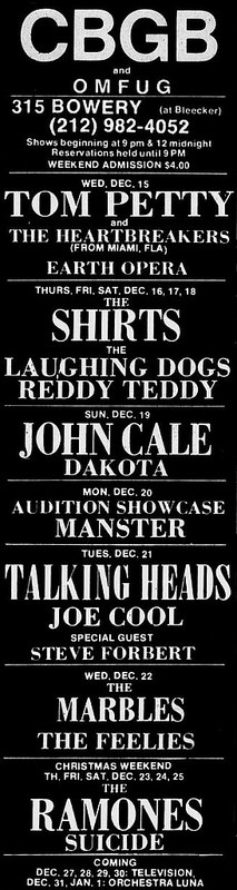The Feelies were booked to perform at CBGB in late 1976, as were Tom Petty and the Heartbreakers, Talking Heads, The Ramones, Steve Forbert and John Cale.