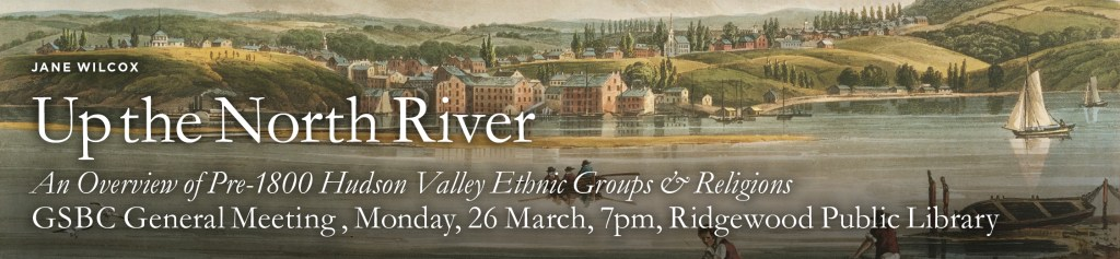 Up the North River: An Overview of Pre-1800 Hudson Valley Ethnic Groups & Religions @ Ridgewood Public Library | Ridgewood | New Jersey | United States