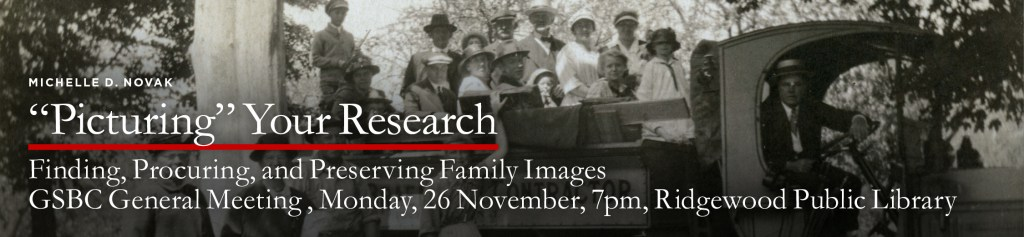 """Picturing"" Your Research—Finding, Procuring, and Preserving Family Images @ Ridgewood Public Library 