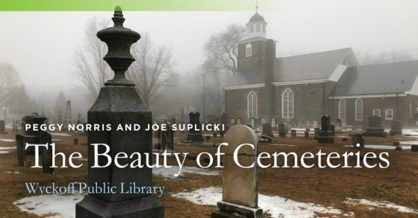 The Beauty of Cemeteries @ Wyckoff Public Library | Wyckoff | New Jersey | United States