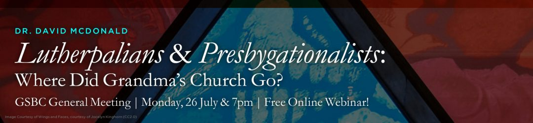 Lutherpalians & Presbygationalists: Where Did Grandma's Church Go?