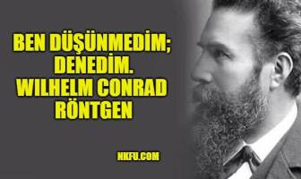 Wilhelm Conrad Rontgen Sözleri