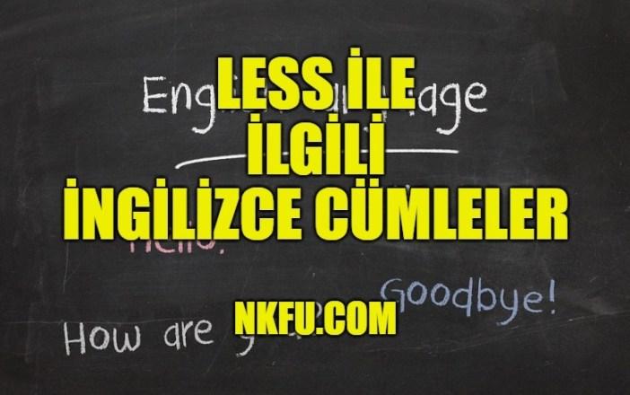 Less İle İlgili İngilizce Cümleler