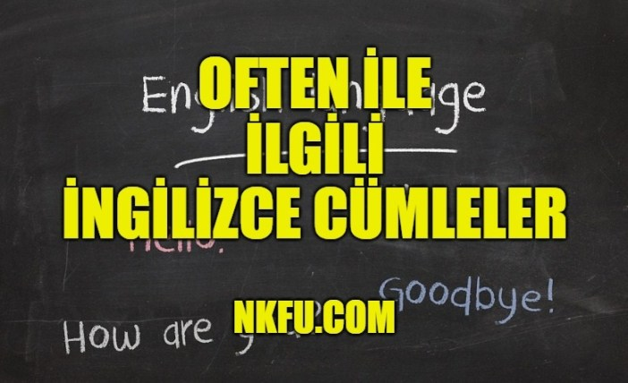 Often ile cümleler