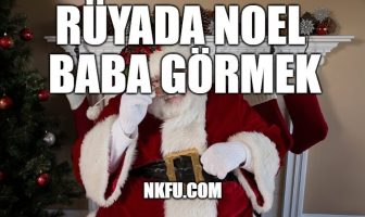 Rüyada Noel Baba Görmek