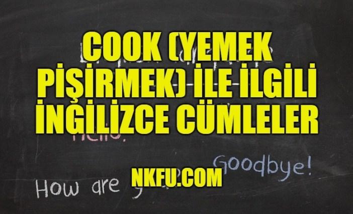 Cook (Yemek Pişirmek) İle İlgili İngilizce Cümleler