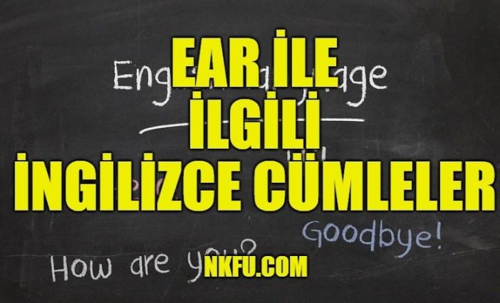 Ear İle İlgili İngilizce Cümleler