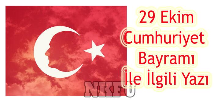 29 Ekim Cumhuriyet Bayramı İle ilgili Yazı