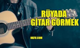 Rüyada Gitar Görmek