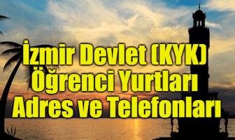 İzmir Devlet (KYK) Öğrenci Yurtları Adres ve Telefonları