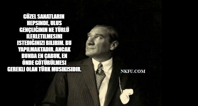 Atatürkün Sanat Hakkında Sözleri