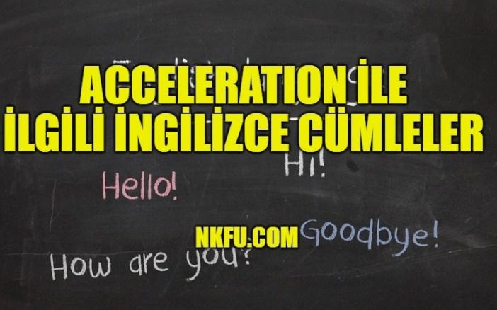 Acceleration İle İlgili İngilizce Cümleler
