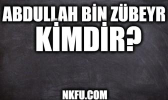 Abdullah bin Zübeyr Kimdir?
