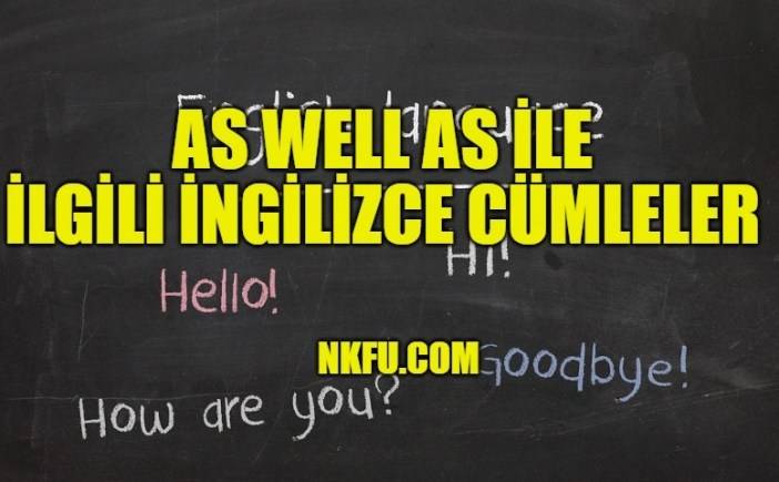 As Well As İle İlgili İngilizce Cümleler