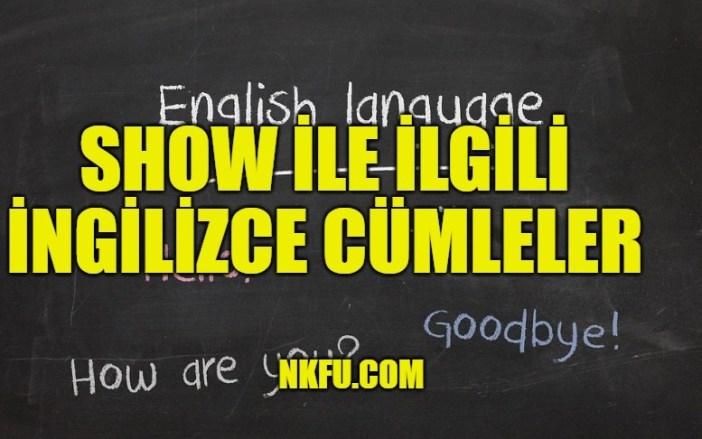 show İle İlgili İngilizce Cümleler
