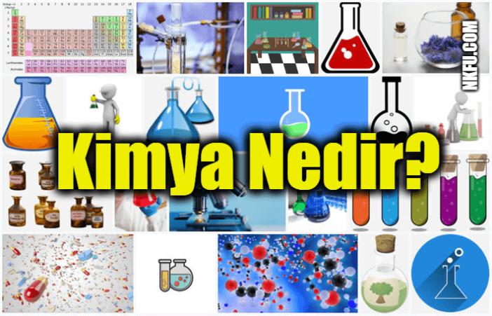 Kimya nedir, neyi inceler?