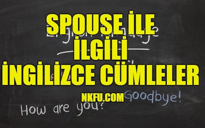 Spouse İle İlgili İngilizce Cümleler