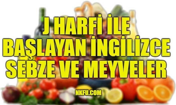 J Harfiyle Başlayan İngilizce Meyveler ve Sebzeler